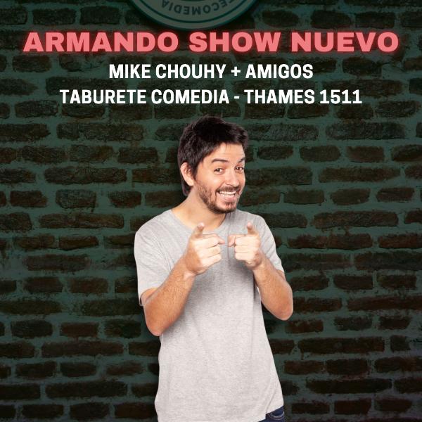 Mike Chouhy Armando Show Nuevo