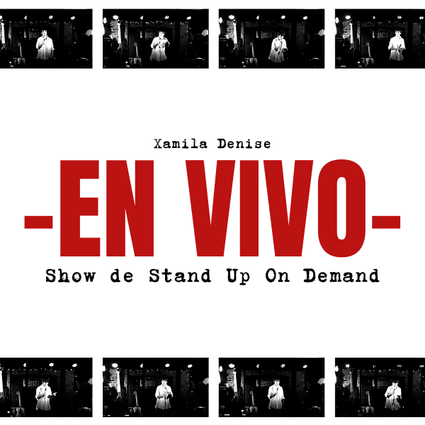 Xamila Denise - Stand Up en Vivo